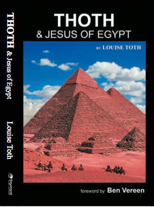 Louise Toth's new novel, THOTH & Jesus of Egypt